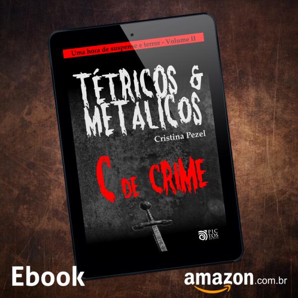 Tétricos e Metálicos - suspense e terror
